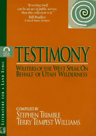Testimony: Anthology. Edited by Terry Tempest Williams