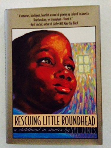Rescuing Little Roundhead : A Childhood in Stories: Jones, Syl