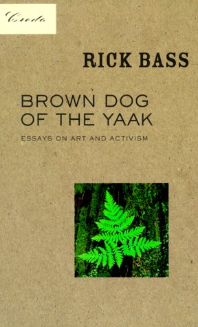 9781571312242: Brown Dog of the Yaak: Essays on Art and Activism (Credo series)