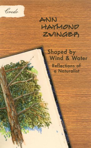 Shaped by Wind and Water: Reflections of a Naturalist: Zwinger, Ann Haymond