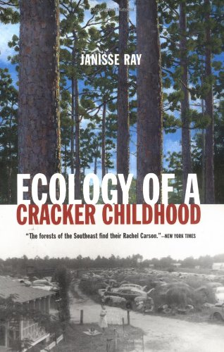 9781571312471: ecology of a Cracker Childhood (The World As Home)