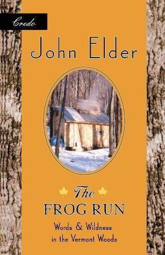 FROG RUN : WORDS AND WILDNESS IN THE VERMONT WOODS: ELDER, JOHN