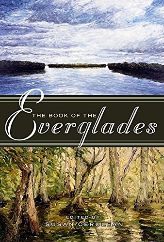 9781571312600: The Book of the Everglades (The World As Home)
