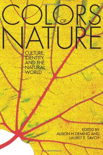 The Colors of Nature: Culture, Identity, and the Natural World: Alison Hawthorne Deming, Lauret E. ...