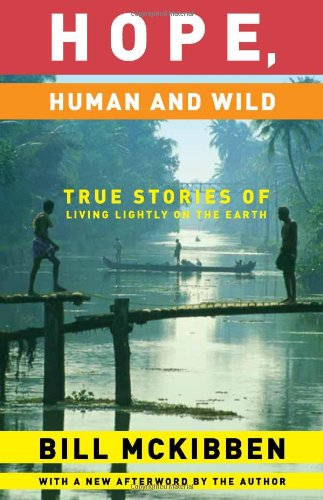 9781571313003: Hope, Human and Wild: True Stories of Living Lightly on the Earth (The World As Home)