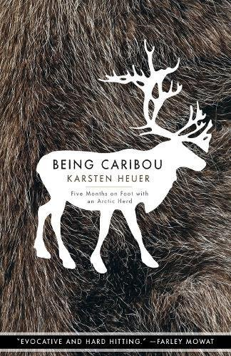 9781571313089: Being Caribou: Five Months on Foot With an Arctic Herd
