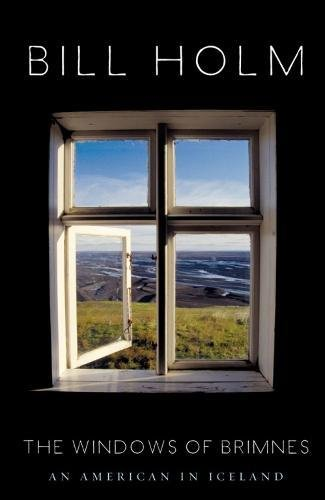 The Windows of Brimnes: An American in Iceland (Paperback): Bill Holm