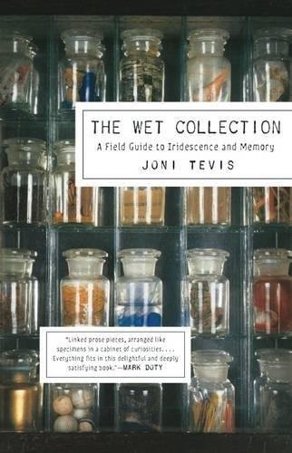 9781571313164: The Wet Collection: A Field Guide to Iridescence and Memory