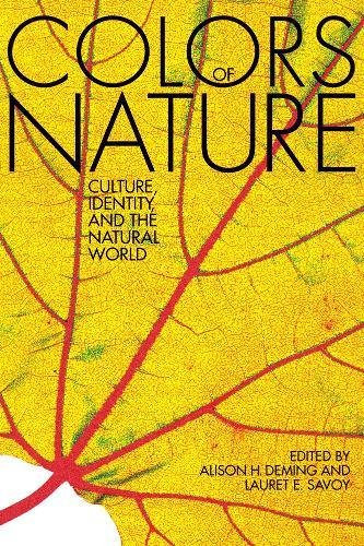 The Colors of Nature: Culture, Identity, and the Natural World: Alison Hawthorne Deming, Thylias ...