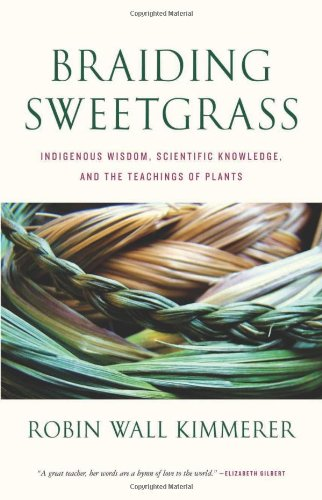 9781571313355: Braiding Sweetgrass: Indigenous Wisdom, Scientific Knowledge and the Teachings of Plants