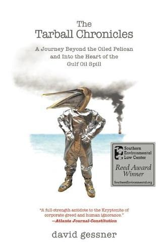 9781571313379: The Tarball Chronicles: A Journey Beyond the Oiled Pelican and Into the Heart of the Gulf Oil Spill