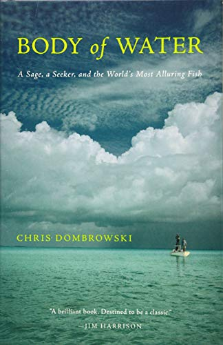 9781571313522: Body of Water: A Sage, a Seeker, and the World's Most Alluring Fish
