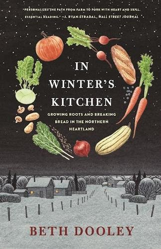 9781571313614: In Winter's Kitchen: Growing Roots and Breaking Bread in the Northern Heartland
