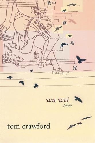 Wu Wei: Poems (1571314237) by Tom Crawford