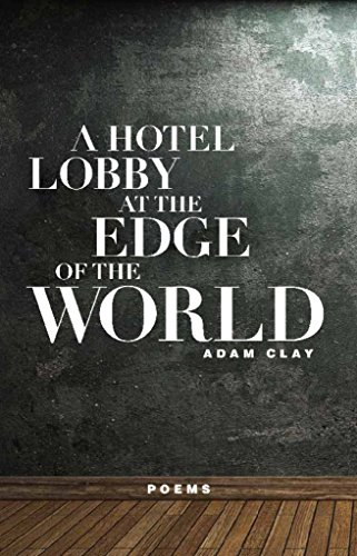 9781571314413: A Hotel Lobby at the Edge of the World: Poems