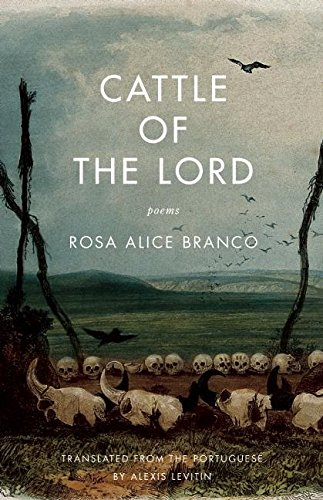 Cattle of the Lord: Poems: Branco, Rosa Alice;