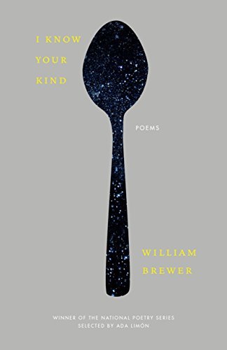 I Know Your Kind: Poems (National Poetry Series): Brewer, William