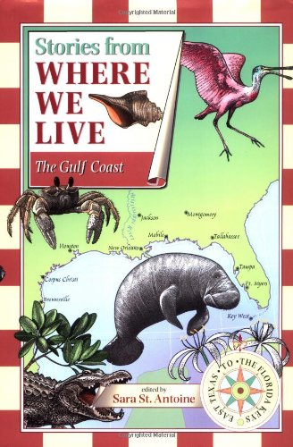 9781571316363: Stories from Where We Live: The Gulf Coast (Stories from Where We Live)