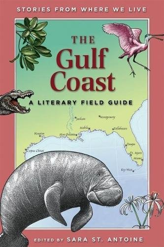 9781571316653: The Gulf Coast: A Literary Field Guide (Stories from Where We Live)