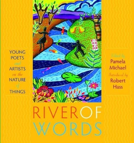 9781571316806: River of Words: Young Poets and Artists on the Nature of Things