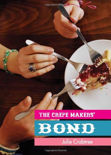 The Crepe Makers' Bond: Crabtree, Julie