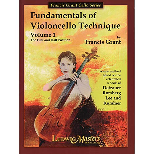 9781571347022: Fundamentals of Violoncello Technique Volume 1 (Francis Grant Cello Series)