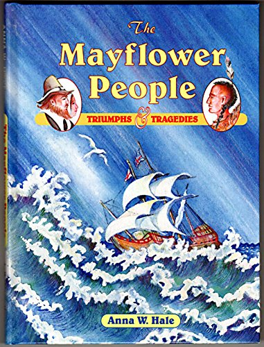 9781571400024: The Mayflower People: Triumphs and Tragedies