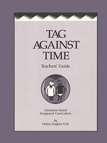 Tag Against Time Teacher's Guide: Helen Hughes Vick