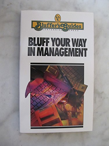 9781571430038: Bluff Your Way in Management