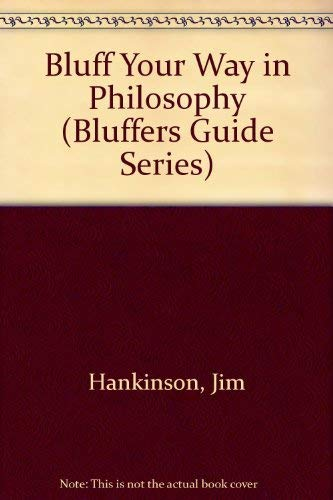 9781571430083: Bluff Your Way in Philosophy (Bluffers Guide Series)