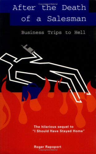After the Death of a Salesman: Business Trips to Hell