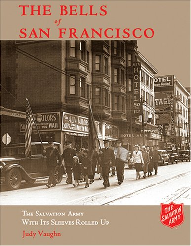 The Bells of San Francisco: The Salvation Army with It's Sleeves Rolled Up