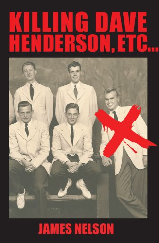 Killing Dave Henderson, Etc... (9781571431646) by James Nelson