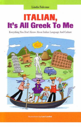9781571431714: Italian, It's All Greek to Me: Everything You Don't Know about Italian Language and Culture