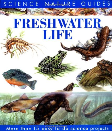 Freshwater Life of North America (Science Nature Guides)