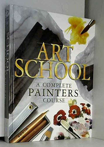 9781571450340: Art School: A Complete Painters Course