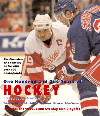 9781571450449: One Hundred and One Years of Hockey: The Chronicle of a Century on Ice