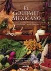9781571450579: The Mexican Gourmet: Authentic Ingredients and Traditional Recipes from the Kitchens of Mexico