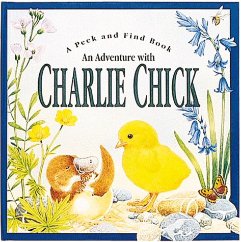 9781571450715: An Adventure with Charlie Chick (Peek and Find (PGW))