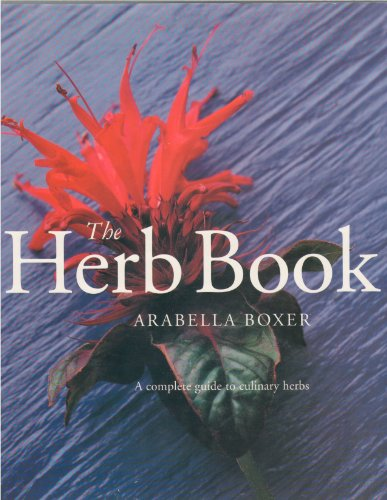 9781571451132: The Herb Book: A Complete Guide to Culinary Herbs