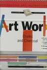 9781571451149: Art Works: Chalks and Charcoal : Interactive Art Instruction Book (Art Works Series)