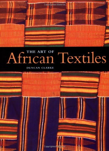 9781571451323: The Art of African Textiles