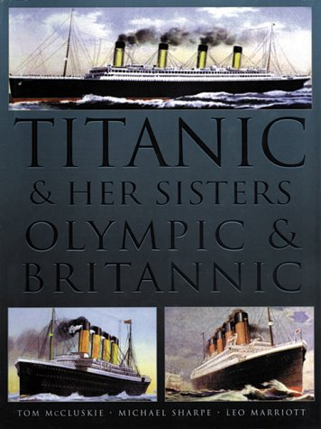 9781571451750: Titanic & Her Sisters Olympic & Britannic