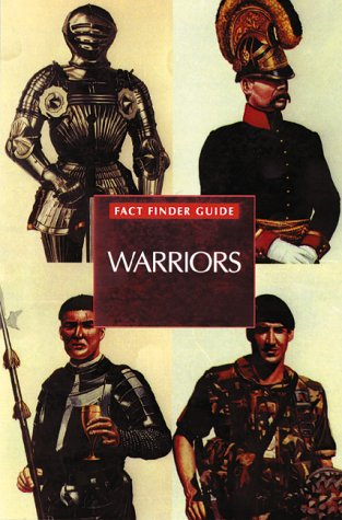 Warriors (Factfinder Guide): Westwell, Ian, Grant, Nick