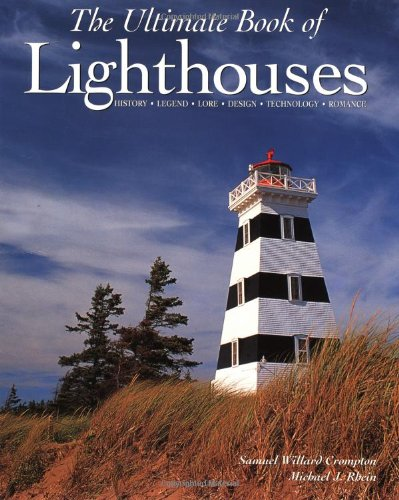 9781571452245: The Ultimate Book of Lighthouses: History, Legend, Lore, Design, Technology, Romance