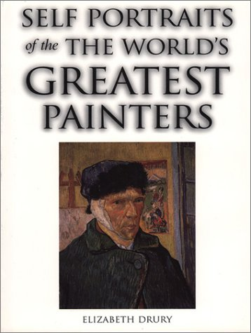 9781571452306: Self Portraits of the World's Greatest Painters