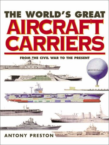 9781571452610: The World's Great Aircraft Carriers: From the Civil War to the Present