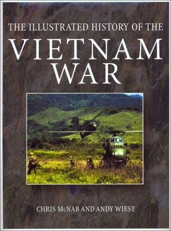 Illustrated History of the Vietnam War: Chris McNab; Andy