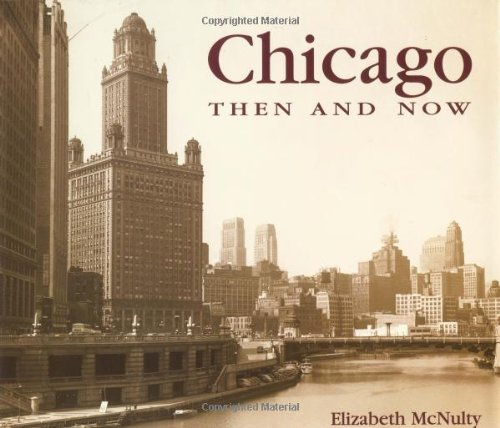 9781571452788: Chicago Then and Now (Then & Now (Thunder Bay Press))