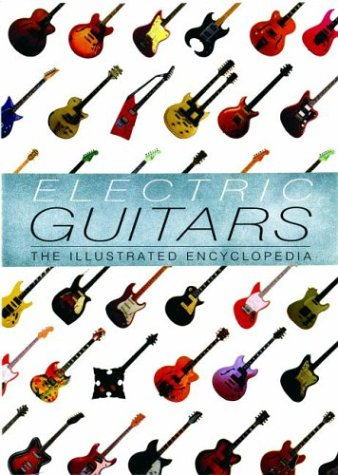 9781571452818: Electric Guitars: The Illustrated Encyclopedia
